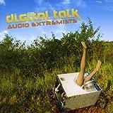 Songtexte von Digital Talk - Audio Extremists