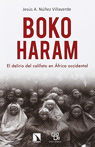 Boko Haram. El Delirio Del Califato En Africa Occidental (Mayor (catarata))