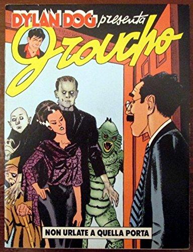Dylan Dog presenta Groucho. Non urlate a quella porta