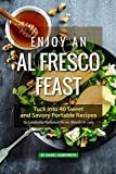 Enjoy an Al Fresco Feast: Tuck into 40 Sweet and Savory Portable Recipes to Celebrate National Picnic Month in July (English Edition)