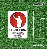 BunteLiga: Kurioses und Bewegendes aus 50 Jahren Bundesliga