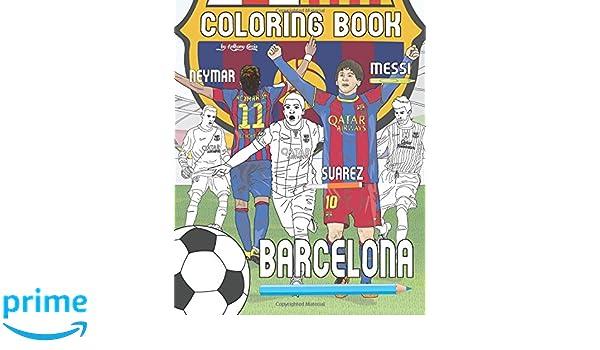 Messi, Neymar, Suarez and F.C. Barcelona: Soccer Futbol Coloring ...