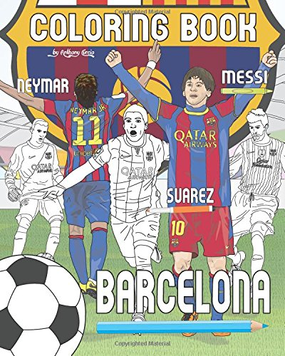 Messi, Neymar, Suarez and F.C. Barcelona: Soccer (Futbol) Coloring Book for Adults and Kids
