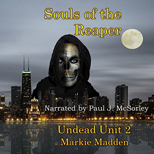 Souls of the Reaper: The Undead Unit, Book 2