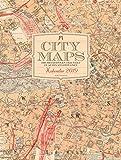 City Maps - Die Metropolen der Welt in alten Stadtplänen 2019, Wandkalender auf Naturpapier im Hochformat (50x66 cm) - Mit großformatigen Landkarten