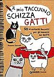 Scarica Libro Il mio taccuino schizza gatti (PDF,EPUB,MOBI) Online Italiano Gratis