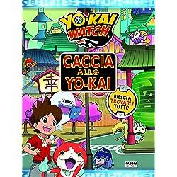 Caccia allo Yo-kai. Yo-kai watch. Ediz. a colori