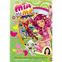 Mia & Me. Como Una Verdadera Elfa - Número 4 (MIA AND ME)