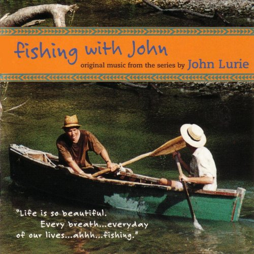 Fishing With John - Original Music From The Series By John Lurie
