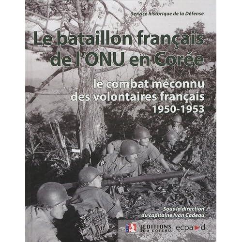 Le bataillon français de l'ONU en Corée (1950-1953) : Le combat méconnu des volontaires français