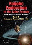 Robotic Exploration of the Solar System (Springer Praxis Books)
