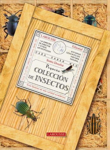 Pequeña colección de insectos (Larousse - Libros Ilustrados/ Prácticos - Ocio Y Naturaleza - Jardinería) por Aa.Vv.