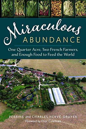 Miraculous Abundance: One Quarter Acre, Two French Farmers, and Enough Food to Feed the World por Charles Herve-Gruyer