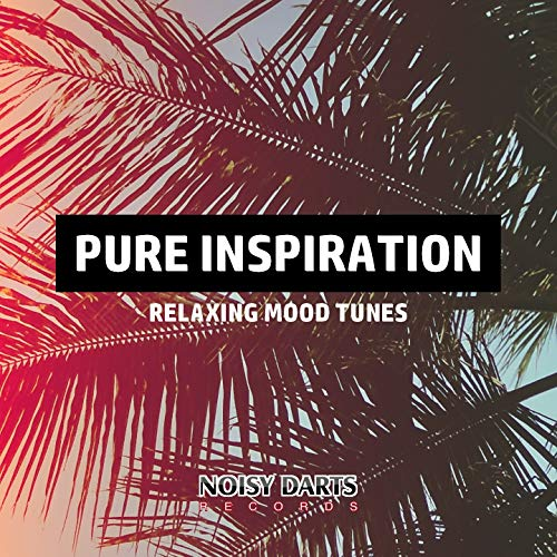 Pure Inspiration (Relaxing Mood Tunes) -