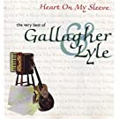 Heart On My Sleeve - The Very Best Of Gallagher & Lyle