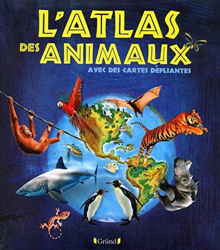 L'atlas des animaux avec des cartes dépliantes