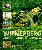 Vom Wienerberg: Ziegenweide - Ziegelgrube - Lustlandschaft (Projektieren, Konzipieren, Konstruieren, Bauen, Sanieren, Demolieren. Architektonische (Un)Kultur in Österreich) -