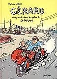 Gerard, cinq annees dans les pattes de Depardieu