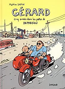 """Afficher """"Gérard, cinq années dans les pattes de Depardieu"""""""