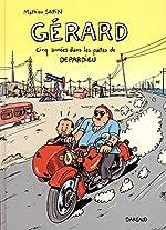 Gérard, cinq années dans les pattes de Depardieu - Tome 0 - Gérard, cinq années dans les pattes de Depardieu de Mathieu Sapin