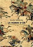 La Horde d'Or - Conquête mongole et