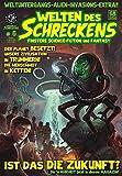 Welten des Schreckens # 6: Weltuntergangs-Alien-Invasions-Extra!