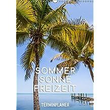 Sommer, Sonne, Freizeit / Terminplaner (Wandkalender 2019 DIN A3 hoch): Pure Lebensfreude (Planer, 14 Seiten ) (CALVENDO Natur)