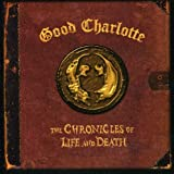 Songtexte von Good Charlotte - The Chronicles of Life and Death
