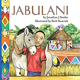 Jabulani (Childrens Picture Books by Age 6-8 Christian Child) (English Edition) par [Stotler, Jonathan J]