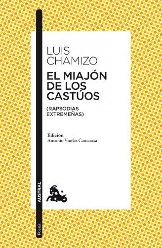 El miajón de los castúos: (Rapsodias extremeñas) (Poesía nº 1)