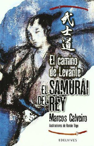 El Camino de Levante (El Samurai del Rey) por Marcos Sánchez Calveiro