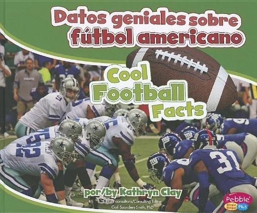 Datos Geniales Sobre Futbol Americano/ Cool Football Facts (Pebble Plus Bilingue/Bilingual) por Kathryn Clay