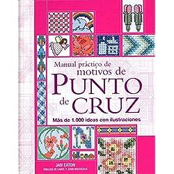 Manual Práctico De Motivos De Punto De Cruz (Ilustrados / Labores)