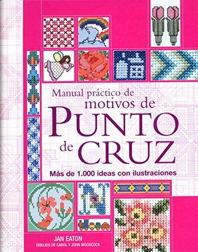 motivos de punto de cruz : más de 1.000 ideas con ilustraciones (Ilustrados/Labores) (Kostüme Ma)
