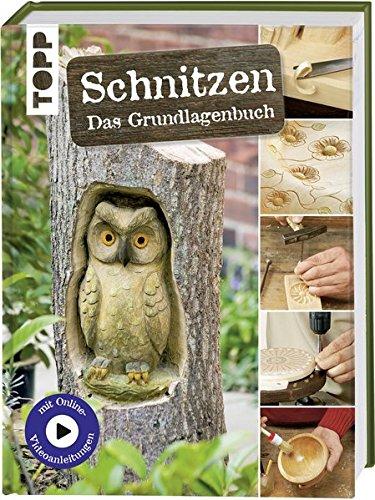 Schnitzen: Das Grundlagenbuch. Mit
