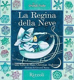La Regina della neve: Le Grandi Fiabe - Vol. N.30 di 30 di [Andersen, Hans Christian]