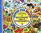 Alucinante Libro De Pasatiempos, El (¿ Donde Esta Wally ?)