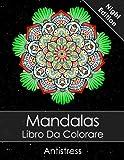 Scarica Libro Mandalas Libro Da Colorare Adulti Un Libro Da Colorare Per Adulti Night Edition BONUS 60 Pagine Di Mandala Da Colorare Gratuite PDF da stampare (PDF,EPUB,MOBI) Online Italiano Gratis