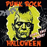 Punk Rock Halloween - Loud, Fast & Scary!