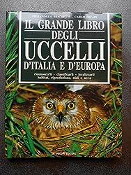 Il grande libro degli uccelli d'Italia e d'Europa