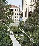 Die Gärten Venedigs und des Veneto - Jenny Condie
