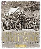 The American Civil War: A Visual History (Dk)
