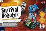 Der kleine Hacker: Survival-Roboter selber bauen und erleben: Baue deinen eigenen Survival-Roboter und erfahre mehr darüber, wie Mars Rover, Personal Robots und Co. Extremsituationen meistern