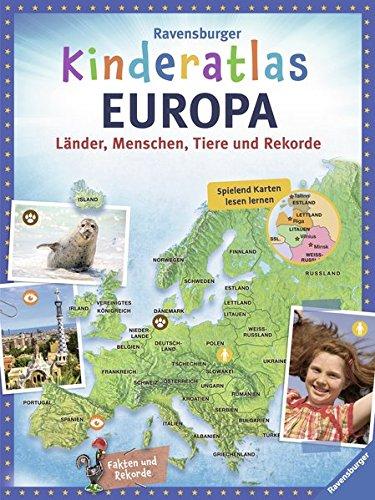 Ravensburger Kinderatlas Europa: Länder, Menschen, Tiere und Rekorde