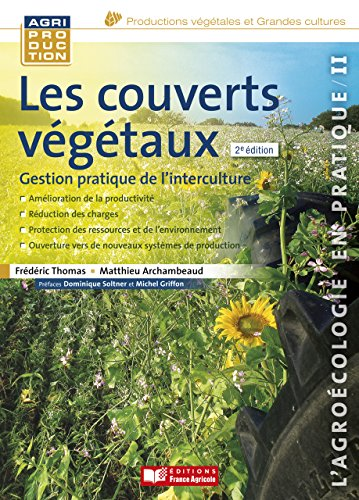Les couverts végétaux - 2e edition (Agriproduction Productions vegetales et grandes cultures) par Matthieu Archambeaud