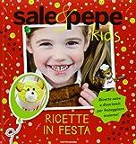 Scarica Libro Ricette in festa Sale Pepe Kids (PDF,EPUB,MOBI) Online Italiano Gratis