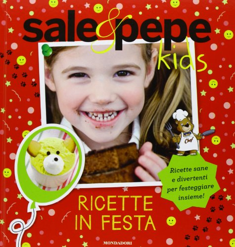 Ricette in festa. Sale & Pepe Kids