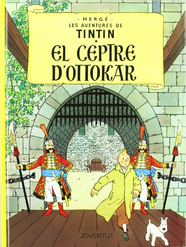 El ceptre d'Ottokar (LES AVENTURES DE TINTIN CATALA) por Herge (Seud. De Georges Remy)