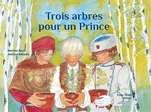 Trois arbres pour un prince par Martine Bazin