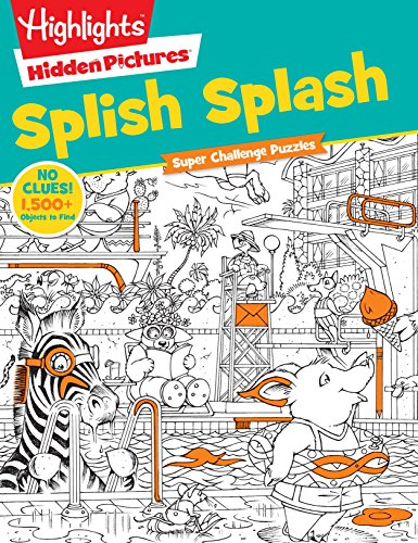 Highlights Super Challenge Hidden Pictures® Splish Splash (Hidden Picture Puzzles)